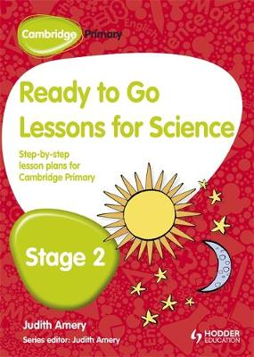 Cambridge Primary Ready to Go Lessons for Science Stage 2 by Judith Amery