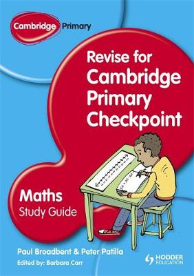 Cambridge Primary Revise for Primary Checkpoint Mathematics Study Guide by Barbara Carr