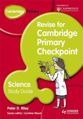 Cambridge Primary Revise for Primary Checkpoint Science Study Guide by Peter Riley