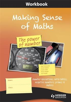 Making Sense of Maths: The Power of Number - Workbook Number Operations, Ratio Tables, Negative Numbers, Primes & Indices by Susan Hough, Frank Eade, Paul Dickinson, Steve Gough
