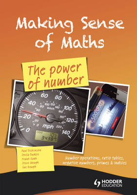 Making Sense of Maths: The Power of Number - Student Book Number Operations, Ratio Tables, Negative Numbers, Primes & Indices by Susan Hough, Frank Eade, Paul Dickinson, Steve Gough