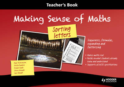 Making Sense of Maths: Sorting Letters - Teacher Book Teacher Book Sequences, Formulas, Expanding and Factorising by Susan Hough, Frank Eade, Paul Dickinson, Steve Gough