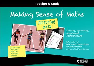 Making Sense of Maths: Picturing Data - Teacher Book Collecting, Representing, Analysing and Interpreting Data by Susan Hough, Frank Eade, Paul Dickinson, Steve Gough