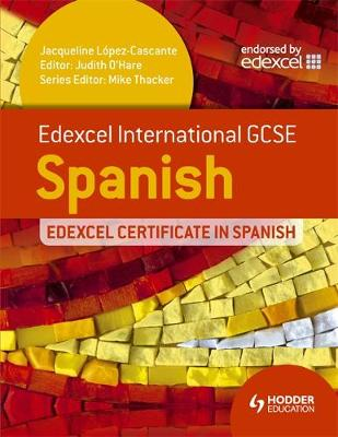 Edexcel International GCSE and Certificate Spanish by Judith O'Hare, Jacqueline Lopez-Cascante