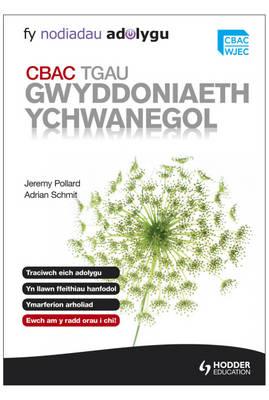 My Revision Notes: WJEC GCSE Additional Science Welsh Language Edition Fy Nodiadau Adolygu: CBAC TGAU Gwyddoniaeth Ychwanegol by Jeremy Pollard, James Pollard, Adrian Schmit