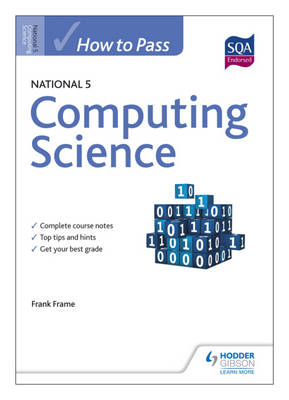 How to Pass National 5 Computing Science by Frank Frame, PT Computing, Bannerman High