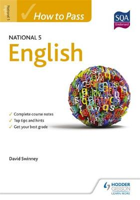 How to Pass National 5 English by David C. Swinney, P. T. English, Knox Academy