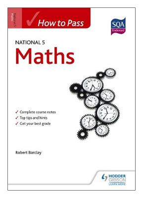 How to Pass National 5 Maths by Bob Barclay