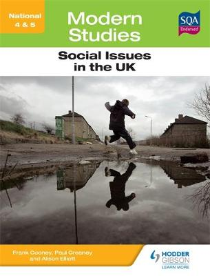 National 4 & 5 Modern Studies: Social Issues in the United Kingdom by Paul Creaney, Alison Elliott, Frank Cooney