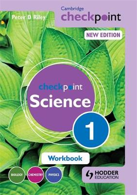 Cambridge Checkpoint Science Workbook 1 by Peter D. Riley