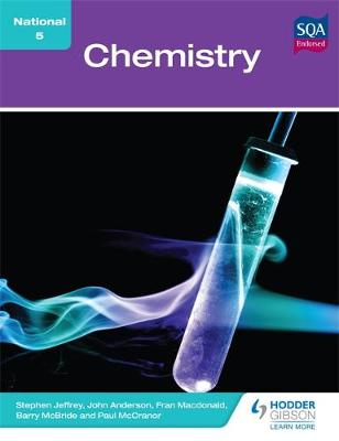 National 5 Chemistry by Stephen Jeffrey, John Anderson, Barry McBride, Paul McCranor