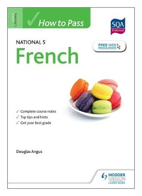 How to Pass National 5 French by Douglas Angus