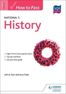 How to Pass National 5 History by John A. Kerr, Jerry Teale