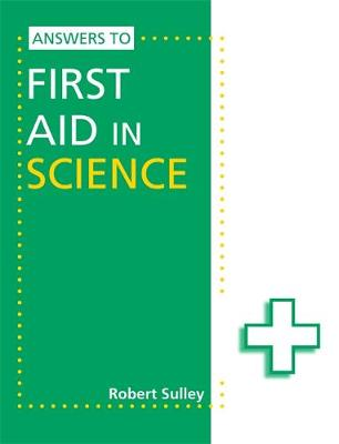 Answers to First Aid in Science by Robert Sulley