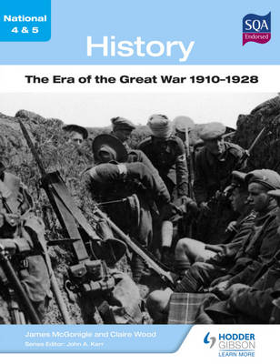 National 4 & 5 History: The Era of the Great War 1910-1928 by Jim McGonigal, Claire Wood
