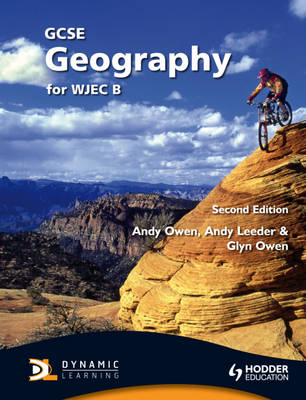 GCSE Geography for WJEC B by Andrew Owen, Colin Lancaster, Glyn Owen, Andy Leeder