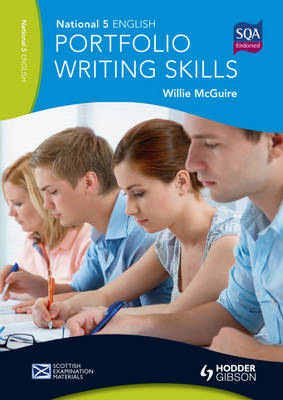 National 5 English: Portfolio Writing Skills Scottish Examination Materials by Willie McGuire