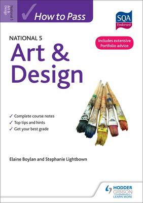 How to Pass National 5 Art & Design by Elaine Boylan, Stephanie Lightbown