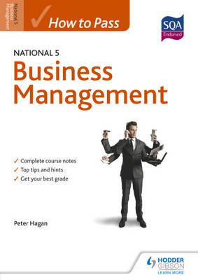 How to Pass National 5 Business Management by Peter Hagan
