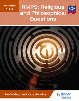 National 4 & 5 RMPS: Religious and Philosophical Questions by Joe Walker, Kate Jenkins