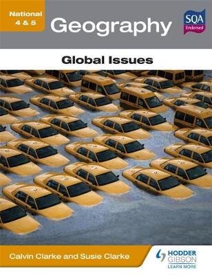 National 4 & 5 Geography: Global Issues by Calvin Clarke, Susan Clarke