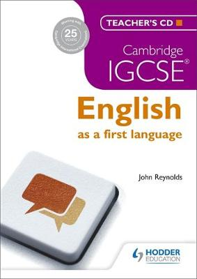 Cambridge IGCSE English First Language Teacher's by John Reynolds