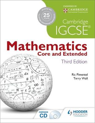 Cambridge IGCSE Mathematics Core and Extended by Ric Pimentel, Terry Wall