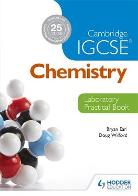 Cambridge IGCSE Chemistry Laboratory Practical Book by Bryan Earl, Doug Wilford