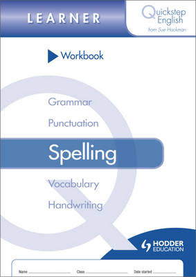 Quickstep English Workbook Spelling Learner Stage by Sue Hackman