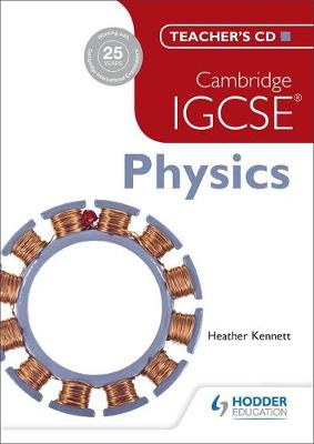 Cambridge IGCSE Physics Teacher's CD by Tom Duncan, Heather Kennett