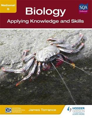 National 5 Biology: Applying Knowledge and Skills by James Torrance, James Fullarton, Clare Marsh, James Simms