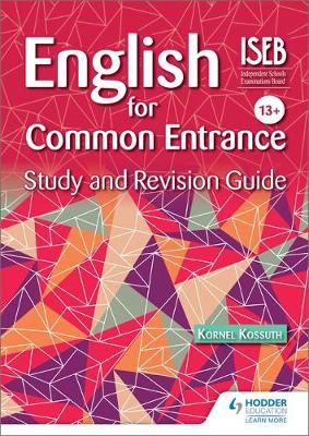 English for Common Entrance Study and Revision Guide by Kornel Kossuth