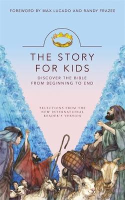 The Story for Kids Discovering the Bible from Beginning to End by New International Version