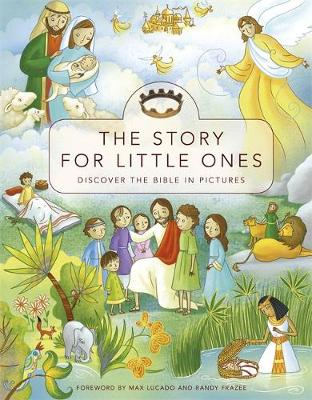 The Story for Little Ones by Max Lucado, Randy Frazee