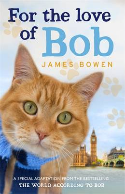 For the Love of Bob by James Bowen