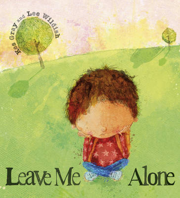 Leave Me Alone A Tale of What Happens When You Face Up a Bully by Kes Gray