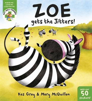 Zoe Gets the Jitters! by Kes Gray
