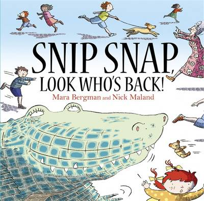 Snip, Snap, Look Who's Back! by Mara Bergman