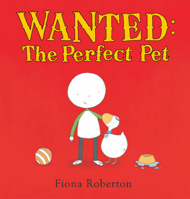 Wanted The Perfect Pet by Fiona Roberton