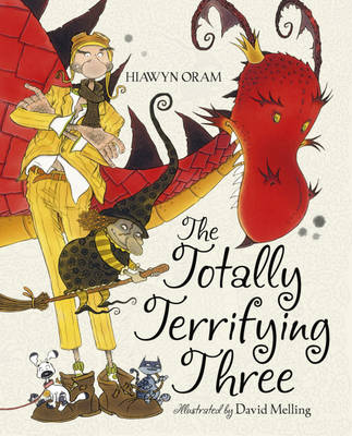 The Totally Terrifying Three by Hiawyn Oram, David Melling