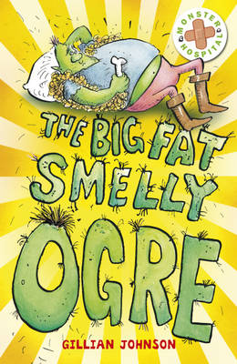 The Big, Fat, Smelly Ogre by Gillian Johnson