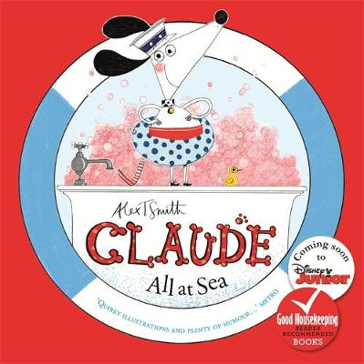 Claude All at Sea A picture book by Alex T Smith