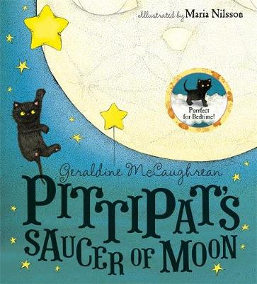 Pittipat's Saucer of Moon by Geraldine McCaughrean, Maria Nilsson