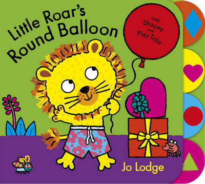 Little Roar's Round Balloon by Jo Lodge