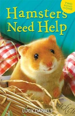 Hamsters Need Help Hamster in a Hamper & Hamster in the Holly by Lucy Daniels