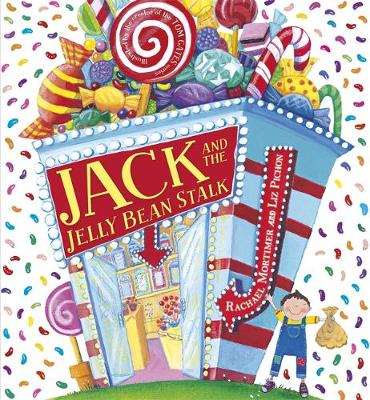 Jack and the Jelly Bean Stalk by Rachael Mortimer