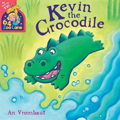 Kevin the Crocodile by An Vrombaut, Kate Miles