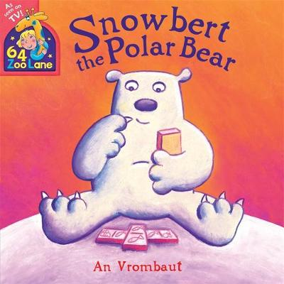 Snowbert the Polar Bear by An Vrombaut