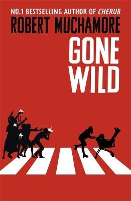 Gone Wild by Robert Muchamore