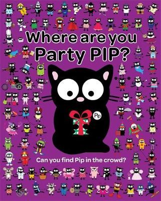 Where are You Party Pip? by Karen Bendy